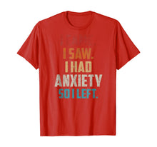 Load image into Gallery viewer, Vintage I Came I Saw I Had Anxiety So I Left  T-Shirt