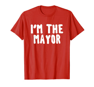 I'm the mayor shirt