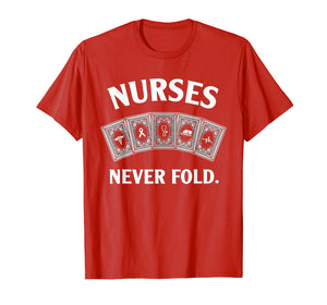 Nurses Never Fold T-Shirt - Royal Flush Hearts Nurse Lover