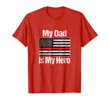 Load image into Gallery viewer, Red Line Flag Shirt My Dad Is My Hero Firefighter