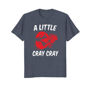 Crawfish shirt for Crawfish boil pot party Apparel Cray Cray