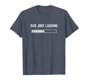 Dad Joke Loading T-Shirt