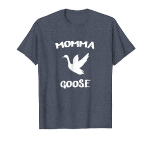 Momma Goose Shirt Funny Mom Mama Mother Gifts Shirt
