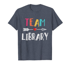 Library Teacher Team Library T-Shirt 1St Day Of School