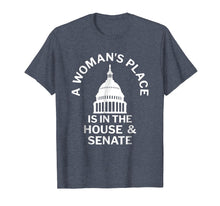 Load image into Gallery viewer, A Woman's Place is in the House and Senate T-Shirt