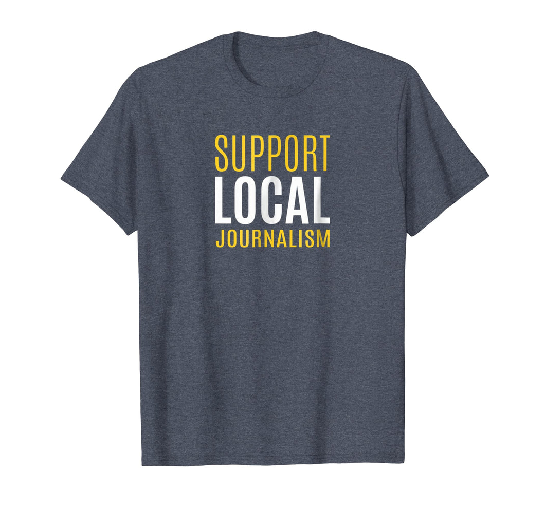 Support Local Journalism t-shirt