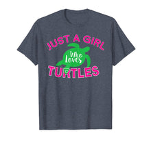 Load image into Gallery viewer, Just A Girl Who Loves Turtles T-Shirt - Funny Turtle Gift