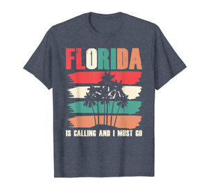 Florida is calling  I must go T-shirt