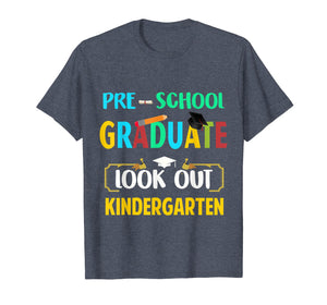 Pre-School Graduate Look Out Kindergarten T-Shirt