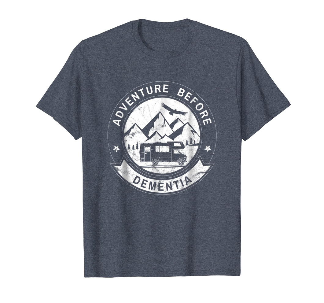 Adventure Before Dementia Funny RV Camper Tshirt