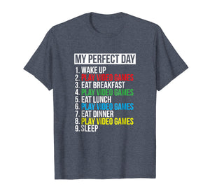 My Perfect Day Video Games T-shirt Funny Cool Gamer Tee Gift