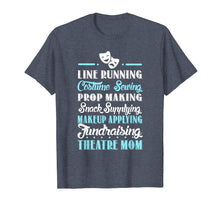 Load image into Gallery viewer, Theatre Mom T-Shirt Gift For Theatre Lovers