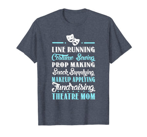 Theatre Mom T-Shirt Gift For Theatre Lovers