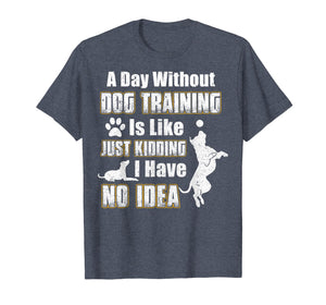 Funny Dog Training T-shirt, Cool Gifts For Dog Trainers