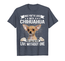 Load image into Gallery viewer, Live With A Chihuahua - Nice Dog Tshirt