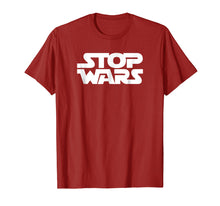 Load image into Gallery viewer, Stop Wars Antiwar Tee Activist Funny Stop Wars Peace T-Shirt