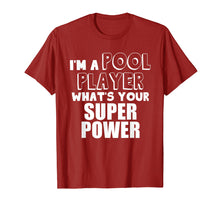 Load image into Gallery viewer, Billards T Shirt, I'm A Pool Player, What's Your Super power