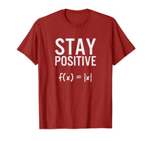 Load image into Gallery viewer, Stay Positive Absolute Value Funny Math T-Shirt