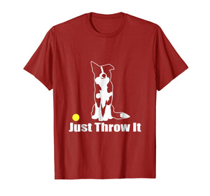 JUST THROW IT | NickerStickers Border Collie T-Shirt