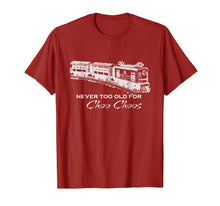 Load image into Gallery viewer, Adult Train Shirt - Never too old for Choo Choos
