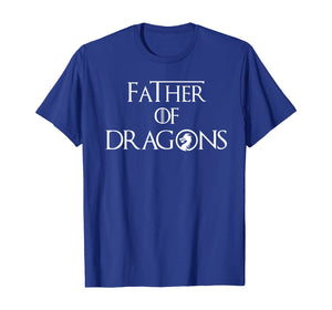 Father of Dragons Shirt Fathers Day Best Gift for Dad T-Shirt
