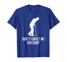 Load image into Gallery viewer, Don't Forget My Discount - Funny Old People T-Shirt Gag Gift