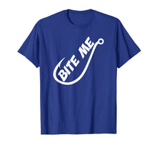 Load image into Gallery viewer, Bite Me - Funny Fishing T Shirts