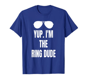 Kids Yup I'm The Ring Dude Shirt Funny Boys Wedding Bearer