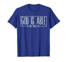 Load image into Gallery viewer, Christian gift ideas God is Able Gospel Bible verse Tshirt