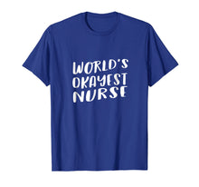 Load image into Gallery viewer, World's Okayest Nurse Funny T Shirt Best Gift Hospital