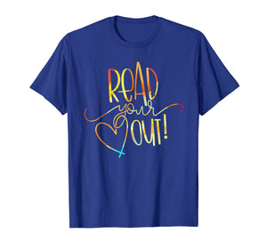 Read Your Heart Out Funny Book Lovers T Shirt Men Woman