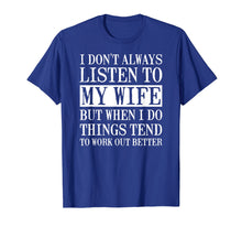 Load image into Gallery viewer, I Don't Always Listen To My Wife Funny Husband Shirt
