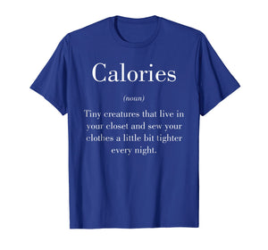 Calories Funny Description Live Tiny Creatures Noun T-Shirt