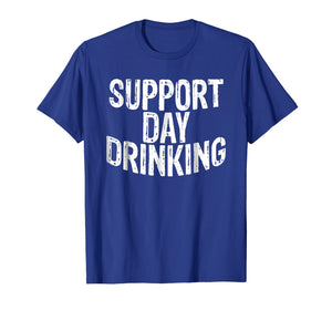 Support Day Drinking T Shirt