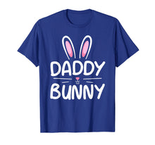 Load image into Gallery viewer, Daddy Bunny T-Shirt Matching Family Easter Shirt Dad Gift