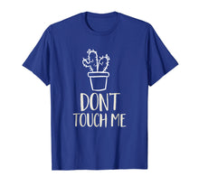 Load image into Gallery viewer, Don't Touch Me Funny Succulent Cactus Spiny Humor T-Shirt
