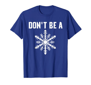 DONT BE A SNOWFLAKE T-SHIRT FUNNY POLITICAL SHIRTS