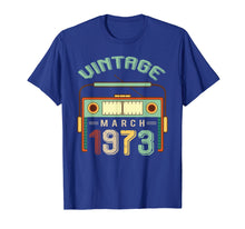 Load image into Gallery viewer, Vintage March 1973 T shirt 46th Birthday Gifts Decorations