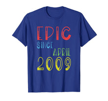 Load image into Gallery viewer, Epic Since April 2009 Shirt - Birthday 10th Gift T-Shirt