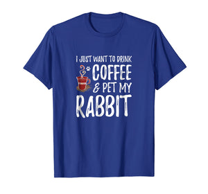 Rabbit Lover Coffee T-Shirt Funny Bunny Mom Gift