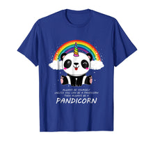 Load image into Gallery viewer, Always Be Yourself Unless You Can Be A Pandicorn T Shirt