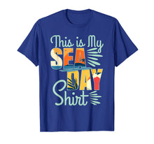 Load image into Gallery viewer, This Is My Sea Day Shirt Cruise Funny Family Vacay T-shirt