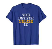 Load image into Gallery viewer, You Better Belize It T-Shirt Vacation Diving Gift