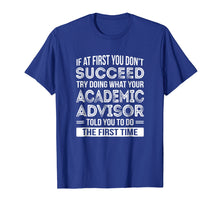 Load image into Gallery viewer, Academic Advisor T-Shirt Gift Funny Appreciation