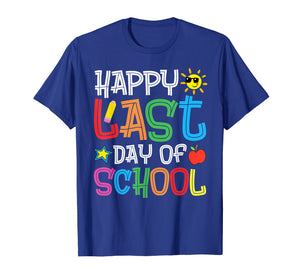Happy Last Day Of School Teacher Boys Girls Kids Shirt Gift