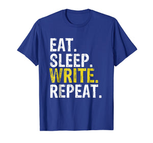 Eat Sleep Write Repeat Writer Gift T-Shirt