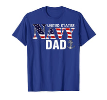 Load image into Gallery viewer, United States Flag American Navy Dad T-Shirt Veteran Gift