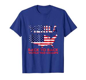 Merica Back To Back World War Champions, Champs Shirt