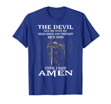 Load image into Gallery viewer, The Devil Saw Me With My Head Down Thought He'D Won Tshirt