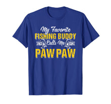 Load image into Gallery viewer, Awesome My Fishing Buddy Calls Me Paw Paw T-Shirt